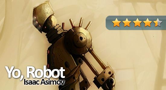 Reseña: Yo, Robot – Isaac Asimov.