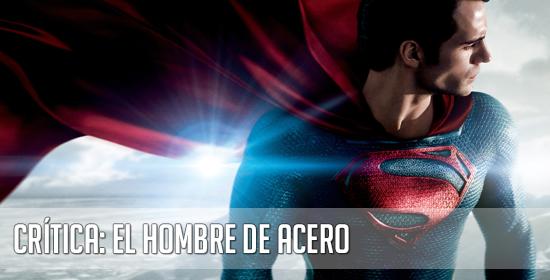 El hombre de acero que no termina de ser Superman